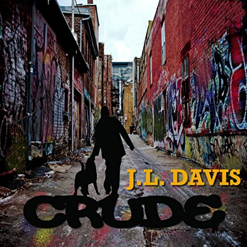Crude                   By:                                                                                                                                 J. L. Davis                               Narrated by:                                                                                                                                 S.W. Salzman                      Length: 6 hrs and 41 mins     28 ratings     Overall 3.9