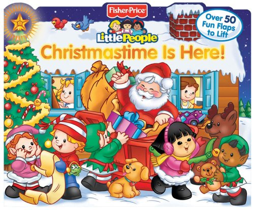 Fisher Price Little People Christmastime Is Here!: Lift the Flap (Fisher Price Lift the Flap)