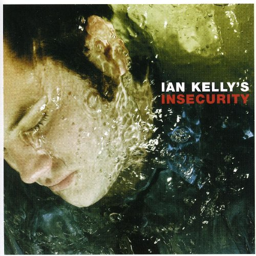 Ian Kelly\'s Insecurity [Import]