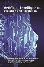 Artificial Intelligence: Evolution and Revolution