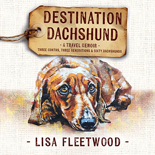 Destination Dachshund audiobook cover art