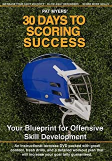 30 Days to Scoring Success; a Lacrosse Player's Blueprint for Scoring More Goals