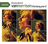 Playlist: The Very Best of Van Morrison - The Bang Years