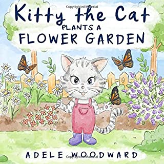 Kitty the Cat Plants a Flower Garden: Preschool Butterfly Books for Toddlers 4 Years Old (Me and Mom Kids Gardening Books ...