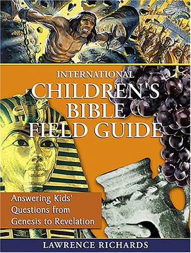 Compare Textbook Prices for International Children's Bible Field Guide  ISBN 9781400308101 by Richards, Larry,Garborg, Chris,Padgett, Jim