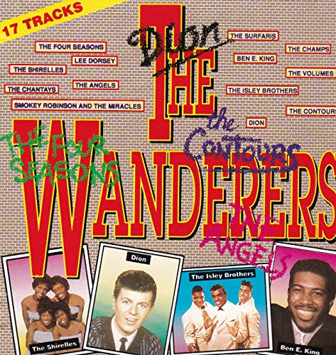 The Wanderers - Dion, The Four Seasons, Lee Dorsey, The Angels, The Chantays, Smokey Robinson u.a.- 17 Tracks