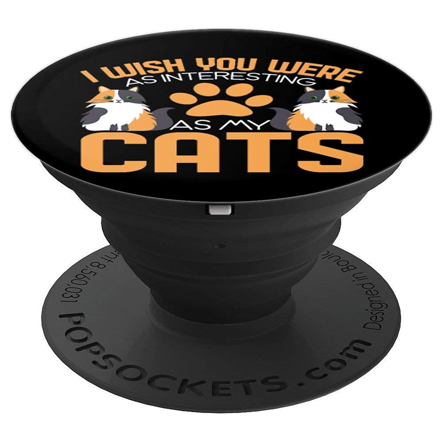 I Wish You Were As Entertaining As My Cat Funny T Shirt PopSockets Grip and Stand for Phones and Tablets