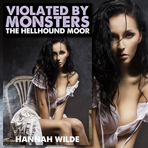 Violated by Monsters: The Hellhound Moor audiobook cover art