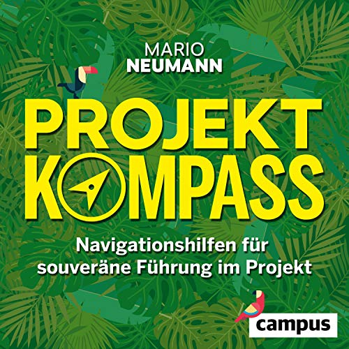 Projekt-Kompass: Navigationshilfen für souveräne Führung im Projekt