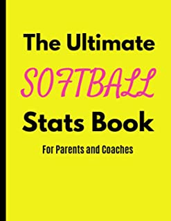 The Ultimate Softball Stats Book: For Parents and Coaches