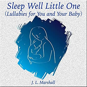 Sleep Well Little One (Lullabies for You and Your Baby)