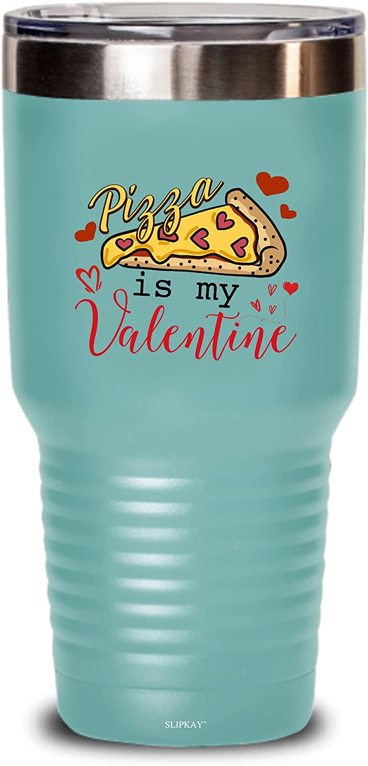 Pizza Is safety My Valentine 30oz Tumbler List price Gifts