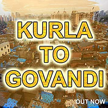 Kurla To Govandi (feat. Aq Shah & Indian Aayba)