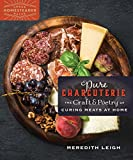 Pure Charcuterie: The Craft and Poetry of Curing Meats at Home (Homegrown City Life Book 4)