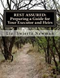 REST ASSURED: Preparing a Guide for Your Executor and Heirs