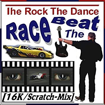 Race the Beat (16K / Scratch - Mix)