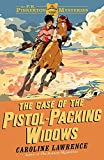 The Case of the Pistol-packing Widows: Book 3