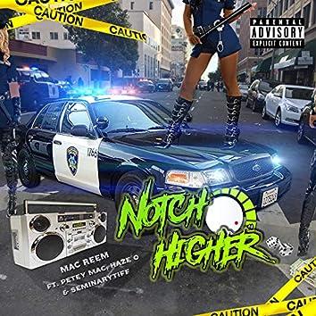Notch Higher (feat. Seminary Tiff, Petety Mac & Haze O)