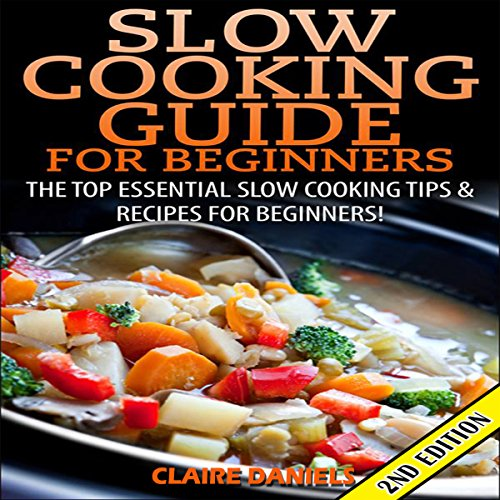 Slow Cooking Guide for Beginners 2nd Edition cover art