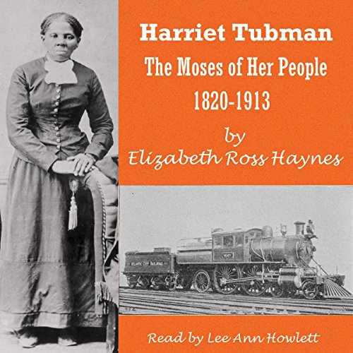 Harriet Tubman: The Moses of Her People 1820-1913 audiobook cover art