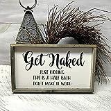 Boyce22Par - Señal Decorativa para baño, diseño con Texto en inglés Get Naked Gift for Friend Housewarming, Color Blanco y Negro
