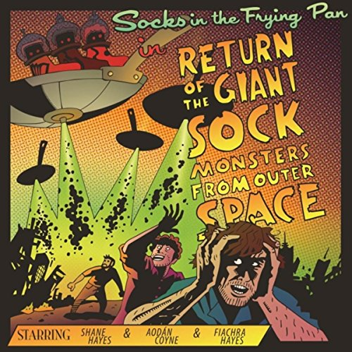 Return of the Giant Sock Monsters from Outer Space