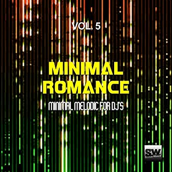 Minimal Romance, Vol. 5 (Minimal Melodic For DJ's)