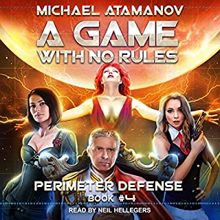 A Game with No Rules     Perimeter Defense, Book 4              By:                                                                                                                                 Michael Atamanov                               Narrated by:                                                                                                                                 Neil Hellegers                      Length: 12 hrs and 53 mins     298 ratings     Overall 4.7