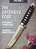 The Defensive Edge Volume 1 Personal Protection Featuring Ernie Franco