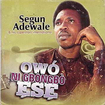 Owo Ni Gbongbo Ese