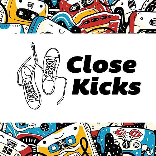 Close Kicks