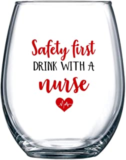 Safety First, Drink with a Nurse Funny Stemless Wine Glass 15oz - Unique Gift Idea for Nurses Appreciation Week, Friends or Coworkers - Perfect Birthday and Graduation Gifts for Men or Women