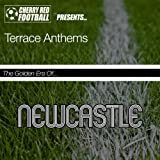 The Golden Era of Newcastle United: Terrace Anthems