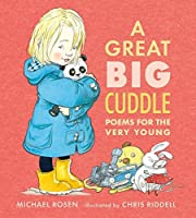 A Great Big Cuddle: Poems for the Very Young by Michael Rosen(2015-09-01)