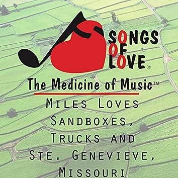 Miles Loves Sandboxes, Trucks and Ste. Genevieve, Missouri