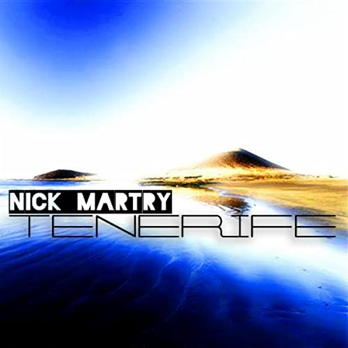 Amazon.com: Tenerife: Nick Martry: MP3 Downloads