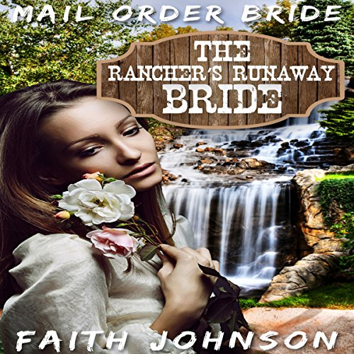 Couverture de Mail Order Bride: The Rancher's Runway Bride