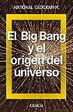 El Big Bang y el origen del universo (NATGEO CIENCIAS)