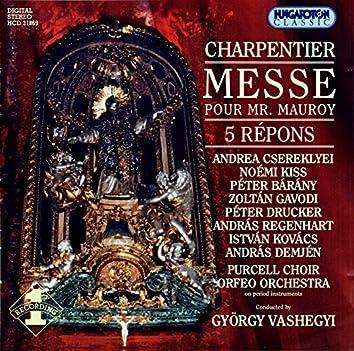 Charpentier, M.-A.: Messe Pour Mr Mauroy / 5 Tenebrae Responsories