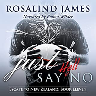 Just Say (Hell) No     Escape to New Zealand, Book 11              Written by:                                                                                                                                 Rosalind James                               Narrated by:                                                                                                                                 Emma Wilder                      Length: 12 hrs and 41 mins     2 ratings     Overall 5.0