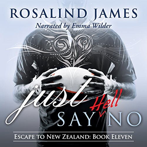 Just Say (Hell) No     Escape to New Zealand, Book 11              By:                                                                                                                                 Rosalind James                               Narrated by:                                                                                                                                 Emma Wilder                      Length: 12 hrs and 41 mins     426 ratings     Overall 4.7
