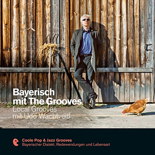 Bayerisch mit The Grooves - Local Grooves mit Udo Wachtveitl (Premium Edutainment) audiobook cover art
