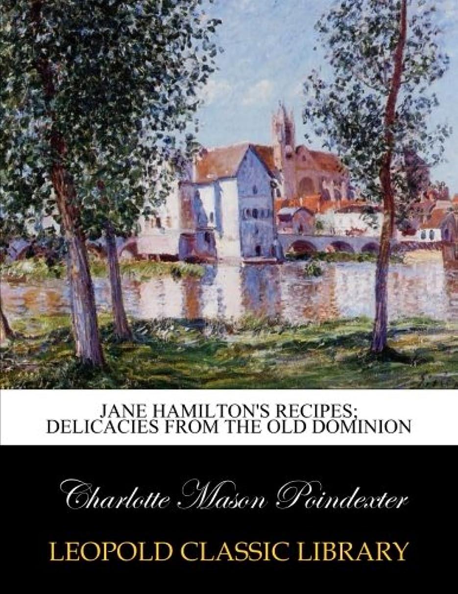 誰がジャーナルクロールJane Hamilton's recipes; delicacies from the Old dominion