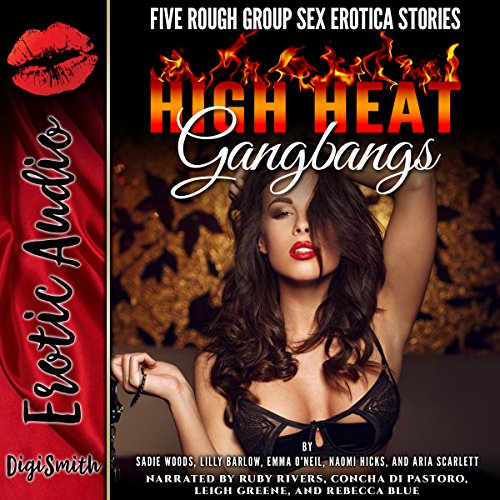 High Heat Gangbangs     Intense Experiences Like First Anal Sex and Double Penetration              By:                                                                                                                                 Sadie Woods,                                                                                        Lilly Barlow,                                                                                        Emma O'Neil,                   and others                          Narrated by:                                                                                                                                 Ruby Rivers,                                                                                        Concha di Pastoro,                                                                                        Leigh Greene,                   and others                 Length: 2 hrs and 16 mins     Not rated yet     Overall 0.0