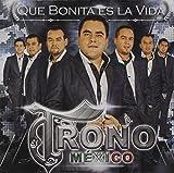Que Bonita Es La Vida by Trono De Mexico (2014-05-04)