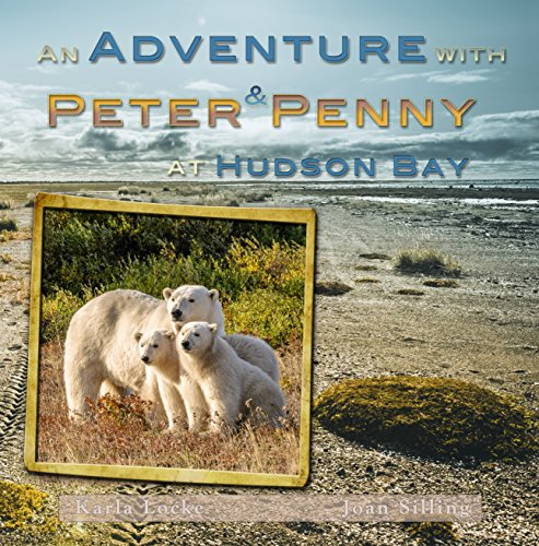 An Adventure with Peter & Penny at Hudson Bay (English Edition)
