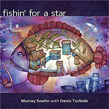 Fishin' for a Star (feat. Denis Turbide)