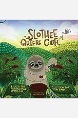 Slothee quiere café (Spanish Edition) Kindle Edition