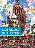 Moon San Miguel de Allende: With Guanajuato & Querétaro (Travel Guide)