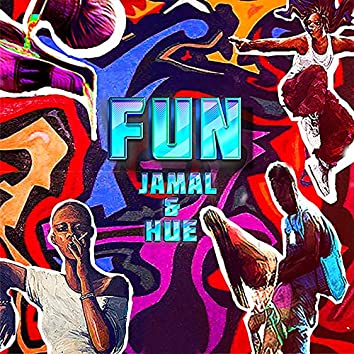 Fun (feat. Hue, The Sound)